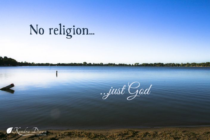 No Religion Just God